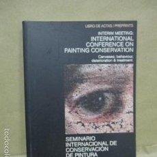 Libros de segunda mano: SEMINARIO INTERNACIONAL DE CONSERVACION DE PINTURA - TIRADA DE 1000 EJEMPLARES. Lote 55352620