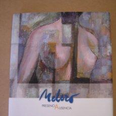 Libros de segunda mano: MELERO - PRESENCIA AUSENCIA. Lote 55363565