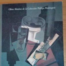 Libros de segunda mano: OBRAS MAESTRAS DE LA COLECCION PHILIPS, WASHINGTON. PRESENTACIÓN DE LAUGHIN PHILIPS. VV.AA.. Lote 55402670
