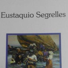 Libros de segunda mano: LIBRO EUSTAQUIO SEGRELLES. LUZ Y FUERZA. FIRMADO Y DEDICADO POR EUSTAQUIO. NUEVO.. Lote 115882768