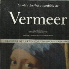 Libros de segunda mano: LA OBRA PICTÓRICA COMPLETA DE VERMEER. NOGUER. BARCELONA. 1972. Lote 91348900