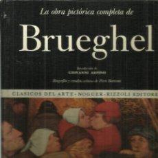 Libros de segunda mano: LA OBRA PICTÓRICA COMPLETA DE BRUEGHEL. NOGUER. BARCELONA. 1972. Lote 91348925