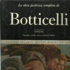 Libros de segunda mano: LA OBRA PICTÓRICA COMPLETA DE BOTTICELLI. NOGUER. BARCELONA. 1972. Lote 55897630