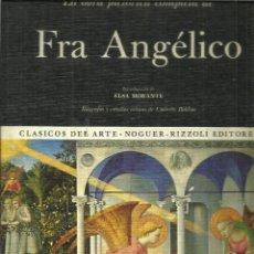 Libros de segunda mano: LA OBRA PICTÓRICA COMPLETA DE FRA ANGÉLICO. NOGUER. BARCELONA. 1972. Lote 55918748