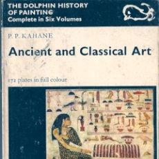 Libros de segunda mano: ANCIENT AND CLASSICAL ART. DE P.P. KAHANE. HISTORIA DE LA PINTURA ( EN INGLÉS ). Lote 56489058