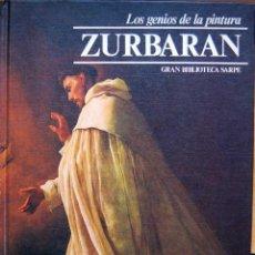 Libros de segunda mano: ZURBARAN. LOS GENIOS DE LA PINTURA. GRAN BIBLIOTECA SARPE Nº 16. Lote 56660041