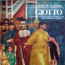 Libros de segunda mano: GIOTTO. LOS GENIOS DE LA PINTURA. GRAN BIBLIOTECA SARPE Nº 18. Lote 56660141
