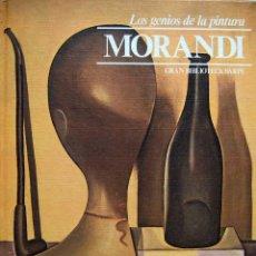 Libros de segunda mano: MORANDI. LOS GENIOS DE LA PINTURA. GRAN BIBLIOTECA SARPE Nº 30. Lote 56660177