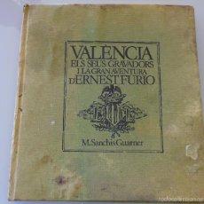 Libros de segunda mano: LIBRO EN VALENCIANO. VALENCIA ELS SEUS GRAVADORS I LA GRAN AVENTURA D'ERNEST FURIO. 1977. 760 GR. Lote 56997458