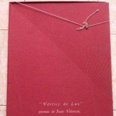 Libros de segunda mano: VORTICE DE LUZ. POEMAS DE JUAN VALENCIA Y GRABADOS DE JOSÉ MANUEL DARRO. EDICION DE 37 EJEMPLARES.. Lote 57010162