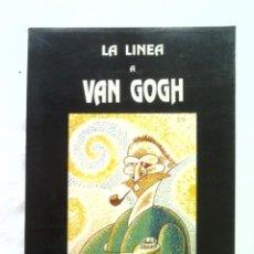 Libros de segunda mano: RAFAEL ALBERTI LIBRO LA LINEA A VAN GOGH 1990 90 PGS 28X2 CMS 650 GRS. Lote 57117443
