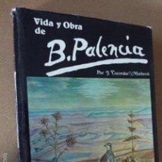 Libros de segunda mano: VIDA Y OBRA DE BENJAMIN PALENCIA. J. CORREDOR MATHEOS. ESPASA CALPE, 1979. 252 PP. ILUSTRADO.. Lote 57121217