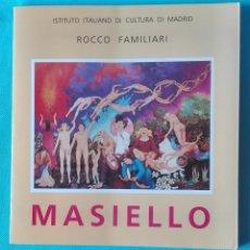 Libros de segunda mano: MATTEO MASIELLO (BARI, 1933). EXPOSICIÓN EN EL INSTITUTO ITALIANO DE CULTURA DE MADRID, EN 1996... Lote 57449477
