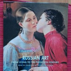 Libros de segunda mano: RUSSIAN ART FROM ICONS TO THE TWENTIETH CENTURY. FROM DE COLLECTION OF THE RUSSIAN MUSEUM. Lote 57489346