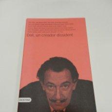 Libros de segunda mano: DALÍ, UN CREADOR DISSIDENT AAVV .- DESCATALOGADO .- DIFICIL . CATALÀ. Lote 57634070