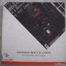 Libros de segunda mano: CATALOGO DE SANTIAGO ROCA D. COSTA GEOGRAFIES I ESCENARIS. Lote 57813779
