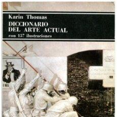 Libros de segunda mano: KARIN THOMAS - DICCIONARIO DEL ARTE ACTUAL - ED. LABOR 1ª ED. 1978 - BOLSILLO DE EDITORIAL LABOR. Lote 57855288
