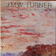 Libros de segunda mano: J. M. W. TURNER. DIBUJOS Y ACUARELAS DEL MUSEO BRITÁNICO. CATÁLOGO EXPOSICIÓN MUSEO DEL PRADO 1983. Lote 57892322