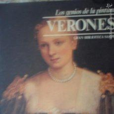 Libros de segunda mano: LOS GENIOS DE LA PINTURA, EDITORIAL SARPE, VERONÉS. Lote 58037475