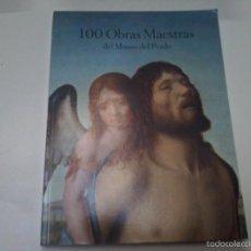 Libros de segunda mano: 100 OBRAS MAESTRAS DEL MUSEO DEL PRADO (MUSEO NACIONAL DEL PRADO). Lote 58144873