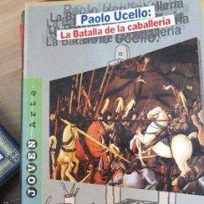 Libros de segunda mano: PAOLO UCELLO - LA BATALLA DE LA CABALLERIA - ELKE VON RADZIEWSKY -. Lote 58207034