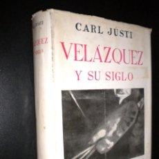 Libros de segunda mano: VELAZQUEZ Y SU SIGLO / CARL JUSTI. Lote 58401347