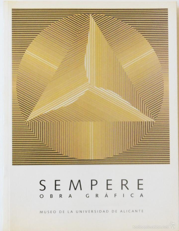 SEMPERE. OBRA GRÁFICA. DICIEMBRE 1999 / FEBRERO 2000. MUSEO DE LA UNIVERSIDAD DE ALICANTE. 1999. (Libros de Segunda Mano - Bellas artes, ocio y coleccionismo - Pintura)