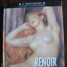 Libros de segunda mano: LIBRO RENOIR EL IMPRESIONISMO PINTURA PLANETA AGOSTINI MARIA TERESA BENEDETTI. Lote 58518280