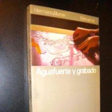 Libros de segunda mano: MANUAL DE AGUAFUERTE Y GRABADO / WALTER CHAMBERLAIN / HERMANN BLUME. Lote 118313458