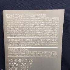 Libros de segunda mano: LIBRO ARTE EXHIBITIONS AT IVORY PRESS CATALOGUE 2008-2012 WARHOL FULLER FOSTER 28X20CMS. Lote 59902987