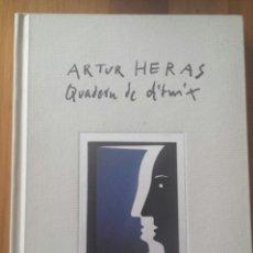 Libros de segunda mano: ARTUR HERAS. QUADERN DE DIBUIX. GALERÍA ARTE XEREA. 1993. MANUEL VÁZQUEZ MONTALBÁN. Lote 60084691