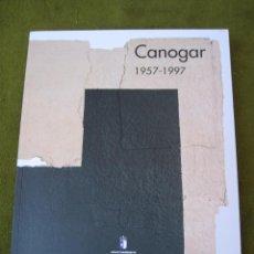 Libros de segunda mano: CANOGAR 1957 - 1997 - PINTOR DE TOLEDO.. Lote 60166899