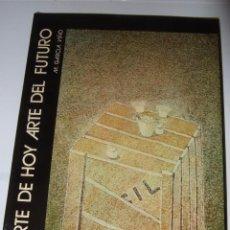 Libros de segunda mano: ARTE DE HOY ARTE DE FUTURO.M.GARCIA VIÑO. IBERICO EUROPEA DE EDICIONES. Lote 60171923