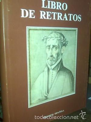 LIBRO DE RETRATOS. LIBRO DE DESCRIPCIÓN DE VERDADEROS RETRATOS DE ILUSTRES Y MEMORABLES VARONES (Libros de Segunda Mano - Bellas artes, ocio y coleccionismo - Pintura)