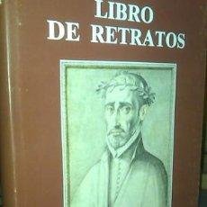 Libros de segunda mano: LIBRO DE RETRATOS. LIBRO DE DESCRIPCIÓN DE VERDADEROS RETRATOS DE ILUSTRES Y MEMORABLES VARONES. Lote 60763895