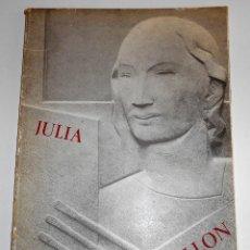 Libros de segunda mano: ANTOLOGÍA TESTIMONIAL SOBRE LA OBRA DE JULIA MINGUILLÓN (1968). Lote 20218973