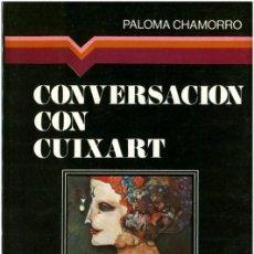Libros de segunda mano: PALOMA CHAMORRO - CONVERSACIONES CON CUIXART - ED. RAYUELA COL. MANILUVIOS - MADRID 1975. Lote 61326895