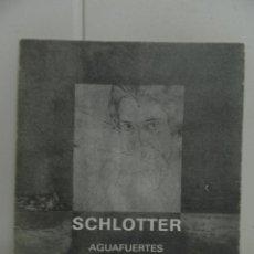 Libros de segunda mano: EBERHARD SCHLOTTER ( AGUAFUERTES. 1939 - 1984 ). Lote 61767276
