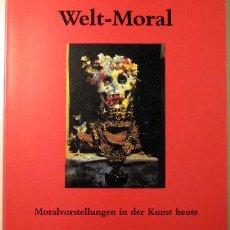 Libros de segunda mano: (MUÑOZ, J. - MERZ, G. - HAACKE, H.) - WELT-MORAL. MORALVORSTELLUNGEN IN DER KUNST HEUTE - BASEL 1994. Lote 61996074