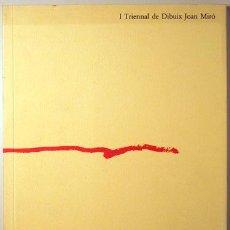 Libros de segunda mano: I TRIENAL DE DIBUIX JOAN MIRÓ - BARCELONA 1989 - MOLT IL·LUSTRAT. Lote 61996090