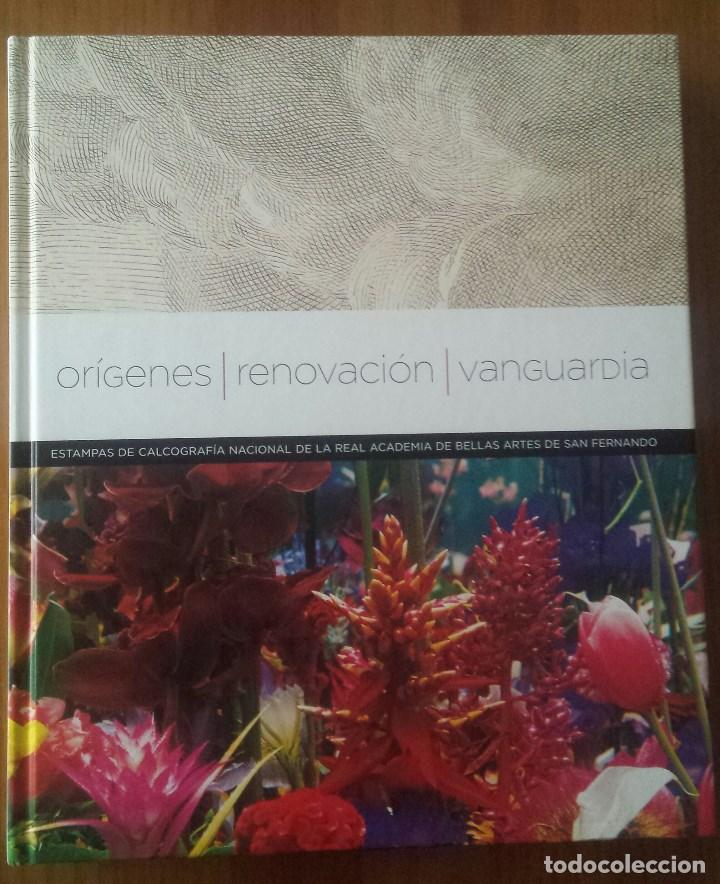 ORIGENES, RENOVACIÓN, VANGUARDIA. ESTAMPAS CALCOGRAFÍA NACIONAL. ACADEMIA BELLAS ARTES SAN FERNANDO (Libros de Segunda Mano - Bellas artes, ocio y coleccionismo - Pintura)