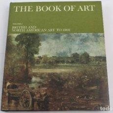 Libros de segunda mano: L-2208. THE BOOK OF ART, VOL.6. BRITISH AND NORTH AMERICAN ART TO 1900. 1965.. Lote 63197572