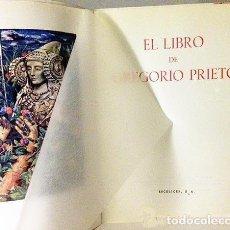Libros de segunda mano: EL LIBRO DE GREGORIO PRIETO. 1ª ED. 1962. 180 PÁGS, TODAS ILUSTRADAS, COLOR Y B/N. MOLINOS LA MANCHA. Lote 204763933