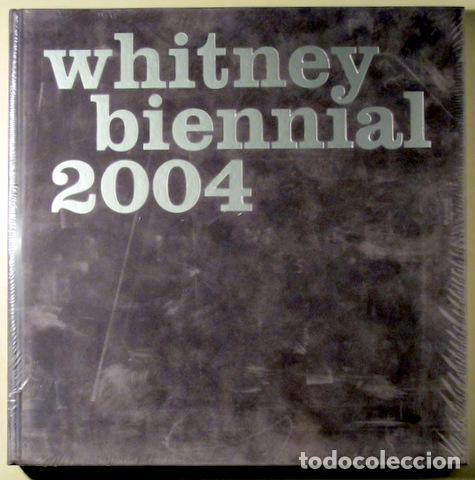 WHITNEY BIENNAL 2004 ( 2 VOLÚMENES - COMPLETO ) - NEW YORK 2004 - MUY ILUSTRADO (Libros de Segunda Mano - Bellas artes, ocio y coleccionismo - Pintura)