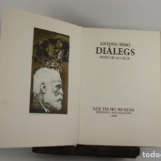Libros de segunda mano: 5008- ANTONI MIRO. DIALEGS. ROMA DE LA CALLE. SAN TELMO MUSEOA. 1989. DEDICADO.. Lote 44094854