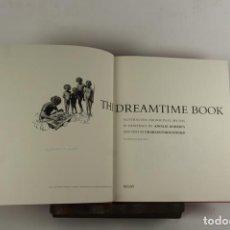 Libros de segunda mano: 5183- THE DREAMTIME BOOK. CHARLES P. MOUNTFORD. EDIT. RIGBY. 1973. DEDICADO.. Lote 45279516