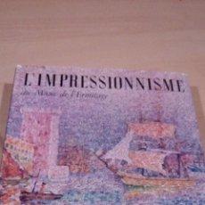 Libros de segunda mano: LIMPRESSIONNISME AU MUSSE DELEMITAGE - 1967 - EN FRANCES - CON 90 LAMINAS DE GRAN CALIDAD. Lote 64716299