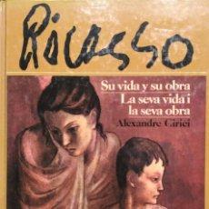 Libros de segunda mano: PICASSO. SU VIDA Y SU OBRA. ALEXANDER CIRICI. Lote 64797179