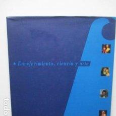 Libros de segunda mano: ENVEJECIMIENTO, CIENCIA Y ARTE - PORTERA, ALBERTO. GONZALEZ, FELIX . Lote 65706470