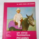 Libros de segunda mano: EL ARTE PARA LOS NIÑOS. - UN CIRCO FANTÁSTICO. - PICASSO. - PAULINA PAMPOUDE - EDHASA. TDK303. Lote 148962688